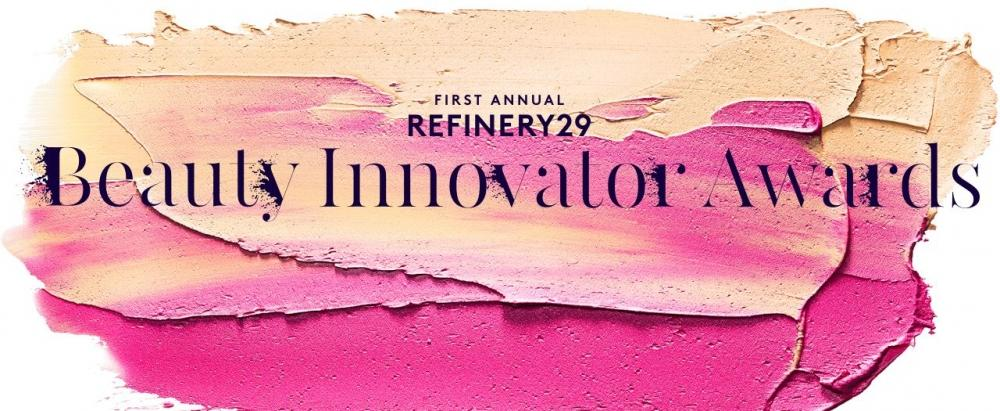 Refinery29 Lauds Beauty Innovators